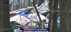 Adolescente é estuprada em barraca na praça da Sé